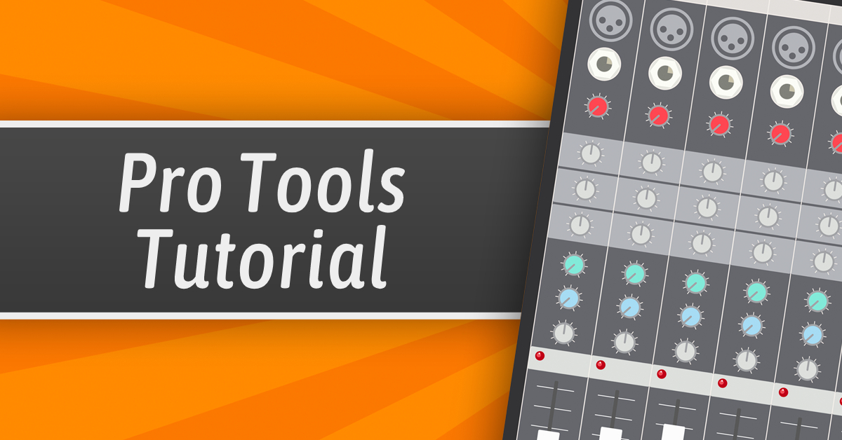 Pro Tools Tutorial For Beginners (Everything You Need To